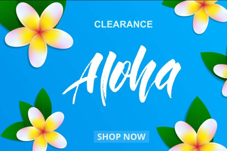 Clearance Items - Keeping in the spirit of Aloha, everything in the clearance section is substantualy marked down for quick sale. The discounts average around 50% off retail.